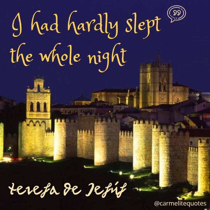 TERESA AVILA - I had hardly slept