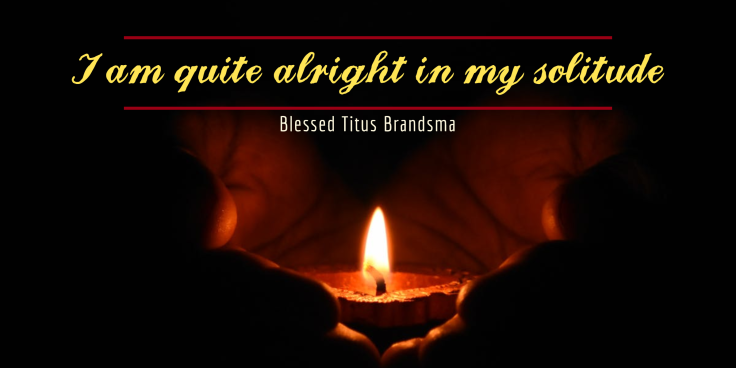 BRANDSMA - I am quite alright in my solitude Blogfeatimage