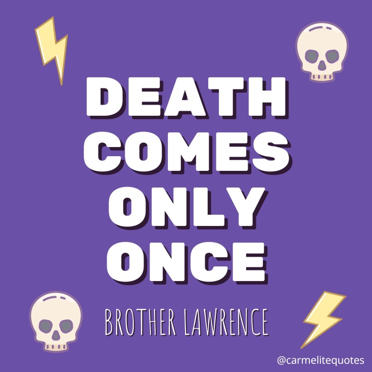 BRO LAWRENCE - Death comes only once